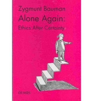 Alone Again: Ethics After Certainty