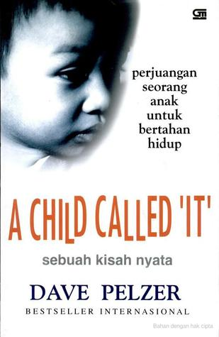 A Child Called 'It': Sebuah Kisah Nyata Perjuangan Seorang Anak untuk Bertahan Hidup