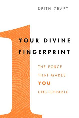 Your Divine Fingerprint by Keith Craft