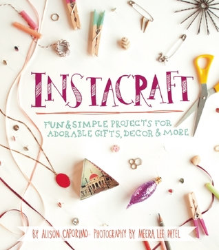 InstaCraft: Fun and Simple Projects for Adorable Gifts, Decor, and More EPUB