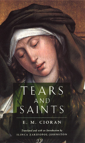 Tears and Saints by Emil M. Cioran