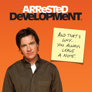 Arrested Development: Life Lessons from the Bluth Family