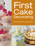 First Cake Decorating by Collins & Brown