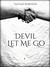 Devil Let Me Go