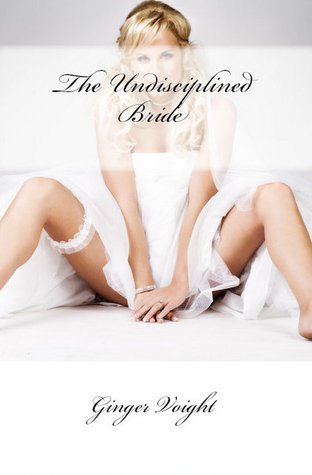 The Undisciplined Bride