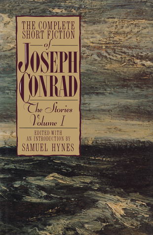 The Complete Short Fiction of Joseph Conrad: The Stories, Volume I