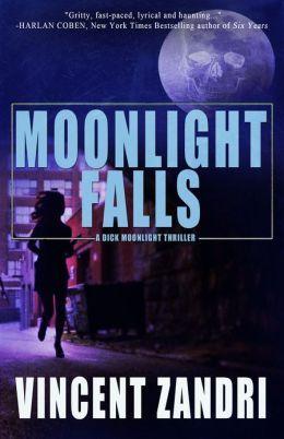 """Moonlight Falls (Richard """"Dick"""" Moonlight #1)"""