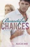 Beautiful Chances (Beautiful, #1)