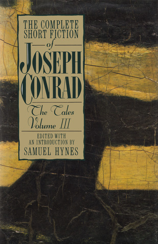 The Complete Short Fiction of Joseph Conrad: The Tales, Volume III