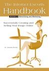 The Internet Escort's Handbook Book 2: Advertising And Marketing