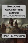 Shadows Against the Empire (Folkestone & Hand, #1)