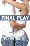 Final Play by Dakota Madison