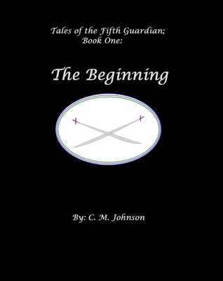 Tales of the FIfth Guardian; Book One: The Beginning