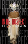 In Retrospect by Ellen Larson
