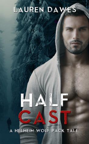 Half Cast (Helheim Wolf Pack Tale #4)