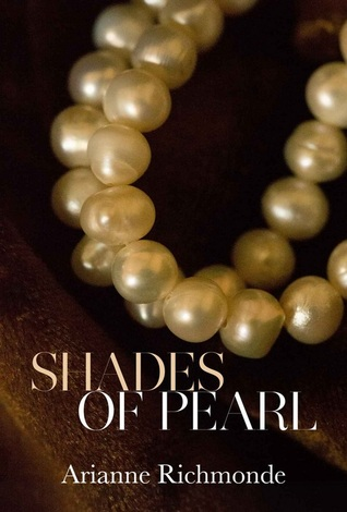 Shades of Pearl (Pearl, #1) by Arianne Richmonde