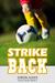 Strike Back (The Soccer Ser...
