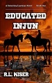 Educated Injun (Educated Injun  #1)