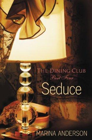 Seduce(The Dining Club 4)