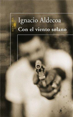 Con el viento solano by Ignacio Aldecoa
