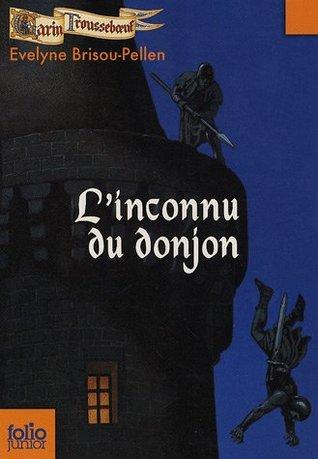 L'inconnu du donjon (Garin Trousseboeuf, #1)