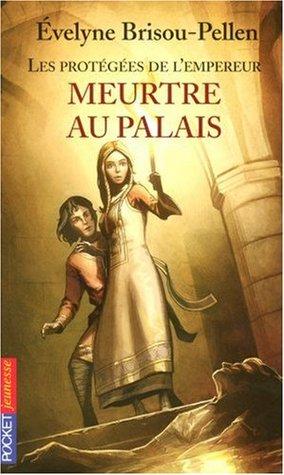 Meurtre Au Palais (Les protégées de l'Empereur, #1)