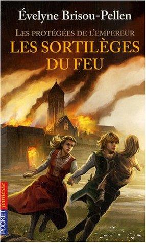 Les Sortilèges du feu (Les protégées de l'Empereur, #4)