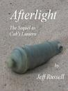 Afterlight: The Sequel to Cab's Lantern