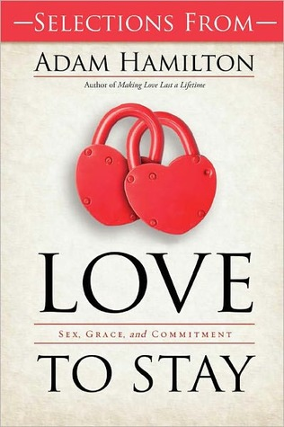 Selections from Love to Stay Book: Sex, Grace, and Commitment