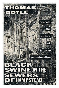 Black Swine in the Sewers of Hampstead by Thomas Boyle