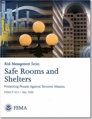 Safe Rooms and Shelters: Protecting People From Terrorist Attacks: Protecting People From Terrorist Attacks