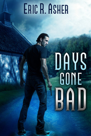 Days Gone Bad (Vesik, #1)