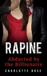 Rapine: Abducted by the Billionaire (The Trophy Wife #1)