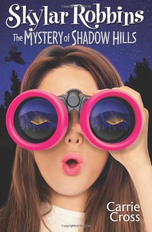 The Mystery of Shadow Hills by Carrie Cross