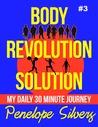 Body Revolution Solution - My 30 Minute Journey (#3)