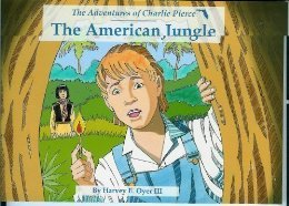 The American Jungle, the Adventures of Charlie Pierce