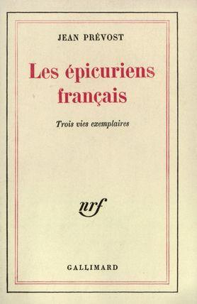 Les Épicuriens français : Trois vies exemplaires