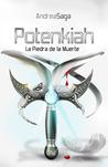 Potenkiah, la piedra de la muerte (Las piedras sagradas, #1)