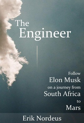 The Engineer: Follow Elon Musk on a journey from South Africa to Mars