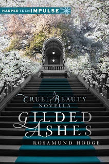 Gilded Ashes (Cruel Beauty Universe, #1.5)