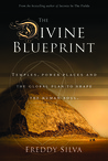 The Divine Blueprint: Temples, Power Places, and the Global Plan to Shape the Human Soul