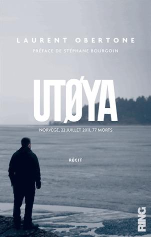 Utøya : Norvège 22 juillet 2011, 77 morts