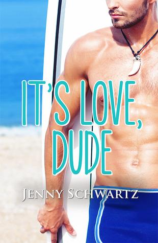 It's Love, Dude (Jardin Bay, #1)