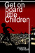 Get on Board Little Children (Children in Hiding #1)