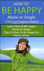 How to Be Happy Alone or Single: A Peronsal Happiness Project
