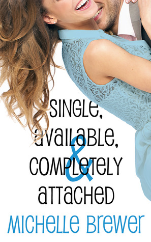 Single, Available, and Completely Attached