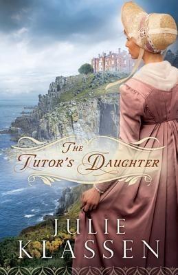 The Tutor's Daughter por Julie Klassen