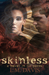 skinless: A Novel in III Parts