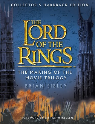 The Lord of the Rings: The Making of the Movie Trilogy por Brian Sibley, Ian McKellen