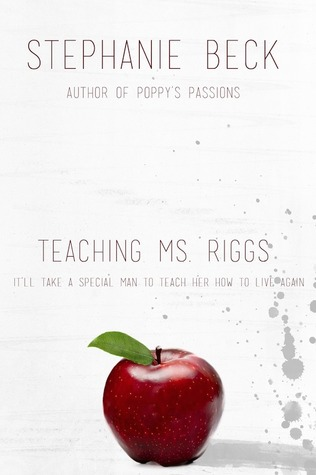 Teaching Ms. Riggs by Stephanie Beck